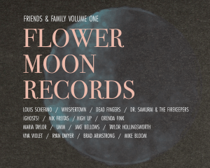 FLOWER MOON RECORDS FRIENDS & FAMILY VOLUME 1